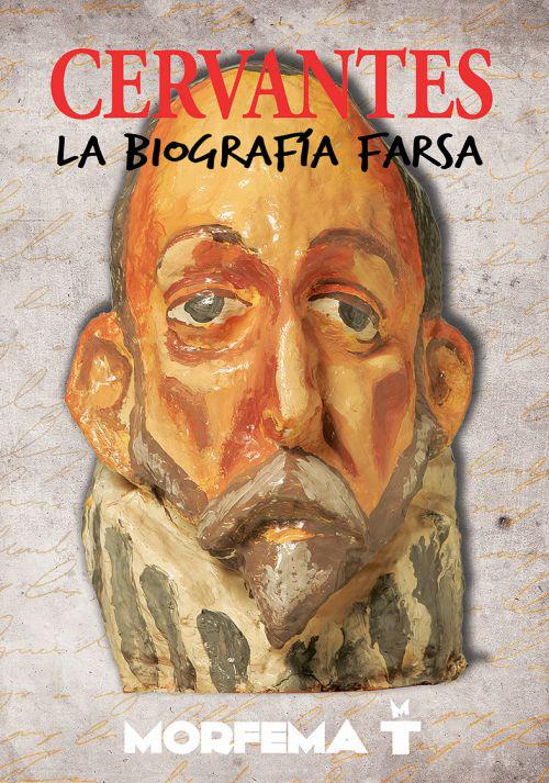 'Cervantes, la biografía farsa' llega al Teatro Leal